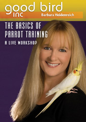 Good Bird DVD 5 - The Basics of Parrot Training - Live Workshop